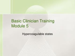 Basic Clinician Training Module 5