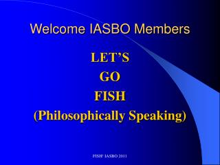 Welcome IASBO Members