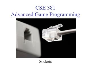 CSE 381 Advanced Game Programming
