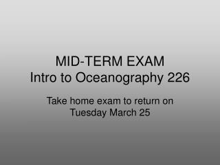 MID-TERM EXAM Intro to Oceanography 226