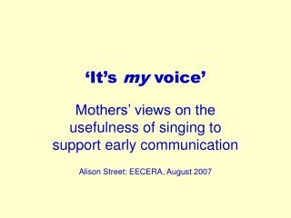 It s my voice