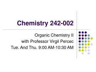 Chemistry 242-002