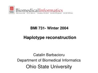 BMI 731- Winter 2004 Haplotype reconstruction