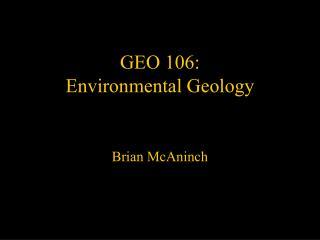 GEO 106:  Environmental Geology