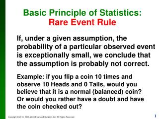 Basic Principle of Statistics:  Rare Event Rule
