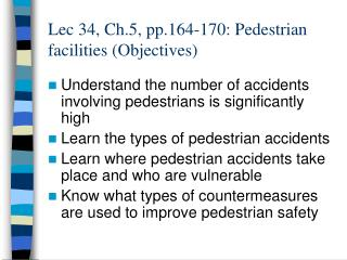 Lec 34, Ch.5, pp.164-170: Pedestrian facilities (Objectives)
