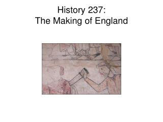 History 237:  The Making of England