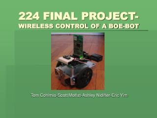 224 FINAL PROJECT- WIRELESS CONTROL OF A BOE-BOT