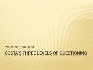Costa�s Three Levels of Questioning
