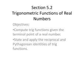 Section 5.2 Trigonometric Functions of Real Numbers