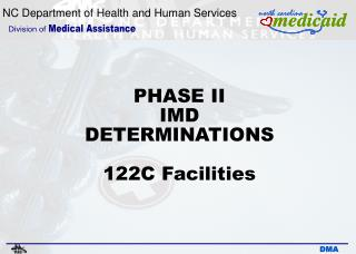 PHASE II  IMD DETERMINATIONS 122C Facilities