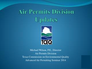 Air Permits Division Updates