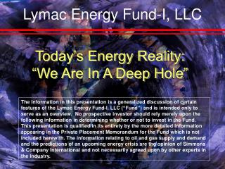 Today s Energy Reality:  We Are In A Deep Hole