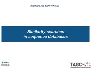 Similarity searches  in sequence databases