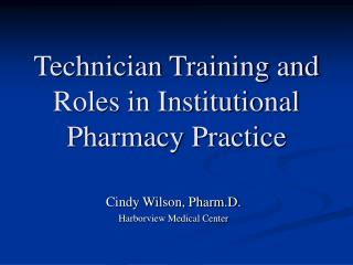 Technician Training and Roles in Institutional Pharmacy Practice