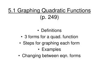 5.1 Graphing Quadratic Functions (p. 249)