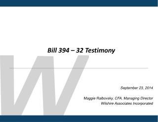 Bill 394 – 32 Testimony