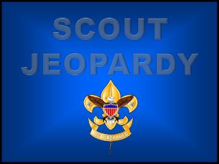 SCOUT  JEOPARDY
