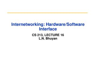 Internetworking: Hardware/Software Interface