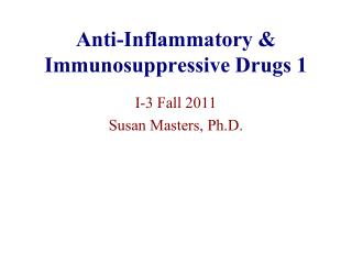 Anti-Inflammatory  Immunosuppressive Drugs 1