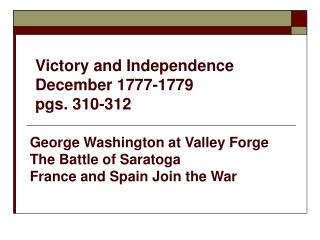 Victory and Independence December 1777-1779 pgs. 310-312