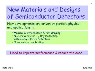 New Materials and Designs of Semiconductor Detectors