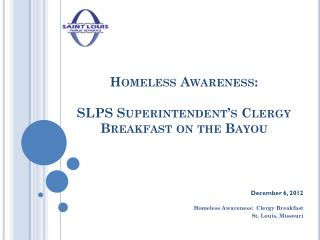 Homeless Awareness: SLPS  Superintendent's Clergy  Breakfast on the Bayou