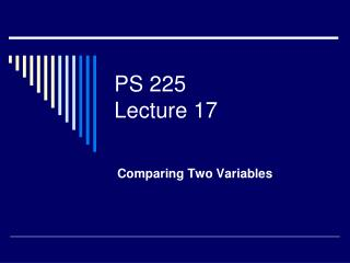 PS 225 Lecture 17