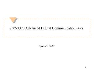 S.72-3320 Advanced Digital Communication (4 cr)