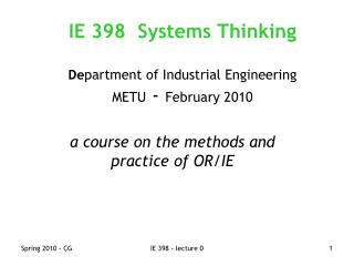 IE 398  Systems Thinking De partment of Industrial Engineering  METU  -  February 2010