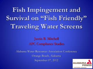 "Fish Impingement and Survival on ""Fish Friendly"" Traveling Water Screens"