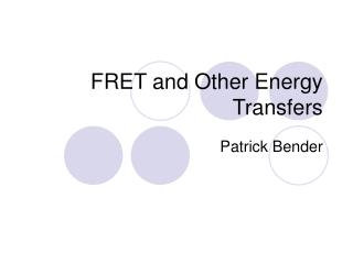 FRET and Other Energy Transfers