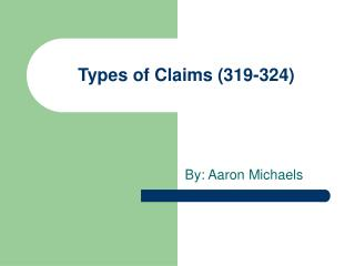 Types of Claims (319-324)