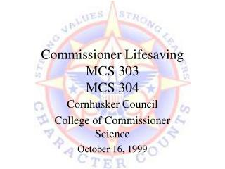 Commissioner Lifesaving MCS 303 MCS 304