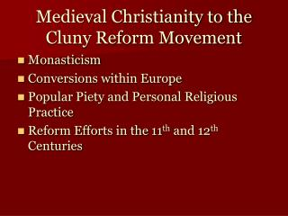 Medieval Christianity to the Cluny Reform Movement