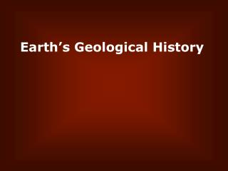 Earth's Geological History