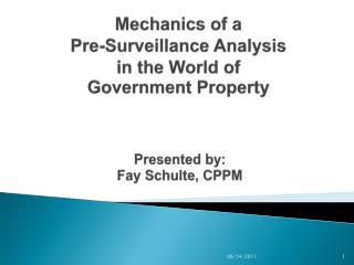 Mechanics of a  Pre-Surveillance Analysis in the World of Government Property