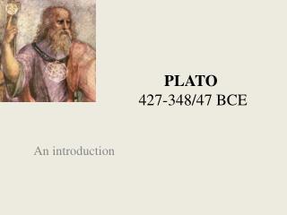 PLATO 427-348/47 BCE