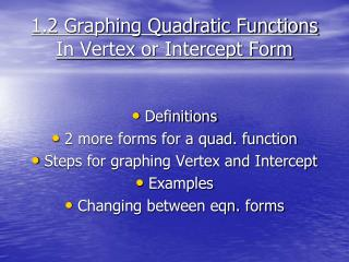 1.2 Graphing Quadratic Functions In Vertex or Intercept Form