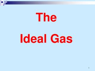 The  Ideal Gas
