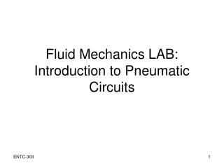 Fluid Mechanics LAB: Introduction to Pneumatic Circuits