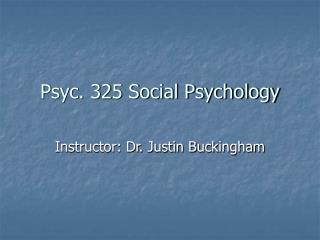 Psyc. 325 Social Psychology