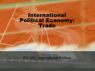 International Political Economy: Trade