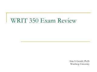 WRIT 350 Exam Review