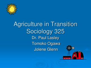 Agriculture in Transition Sociology 325