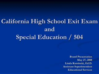 California High School Exit Exam and  Special Education / 504