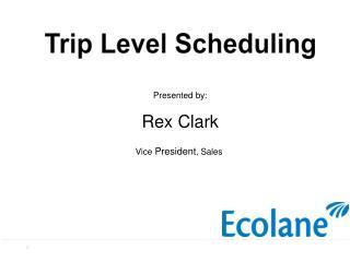 Trip Level Scheduling