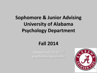 Sophomore  & Junior  Advising University of Alabama Psychology Department Fall 2014