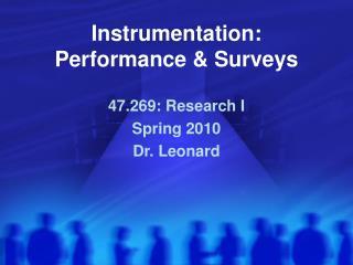 Instrumentation:  Performance & Surveys