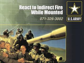 React to Indirect Fire While Mounted